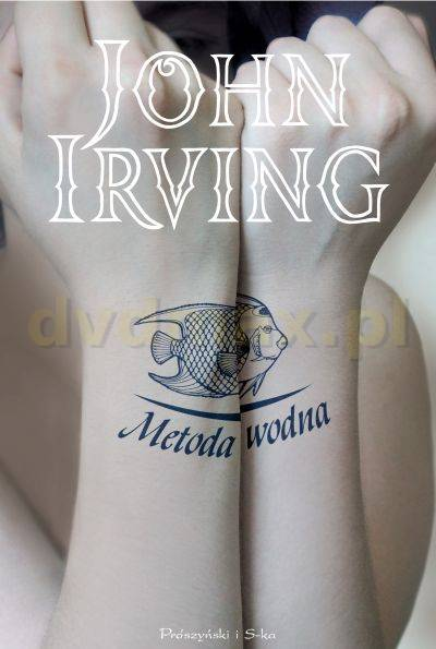 Metoda wodna - John Irving [KSIĄŻKA] - John Irving