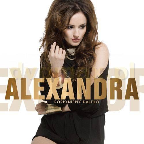 Alexandra - Pop³yniemy Daleko [2012]