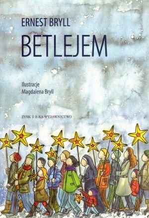 Betlejem - Ernest Bryll [KSIĄŻKA] - Ernest Bryll
