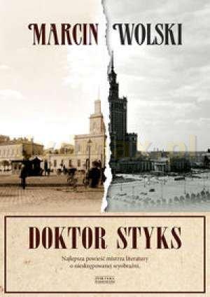 Doktor Styks - Marcin Wolski [KSIĄŻKA] - Marcin Wolski
