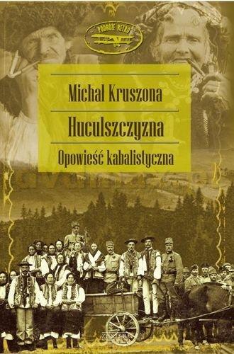 Huculszczyzna - Michał Kruszona [KSIĄŻKA] - Michał Kruszona