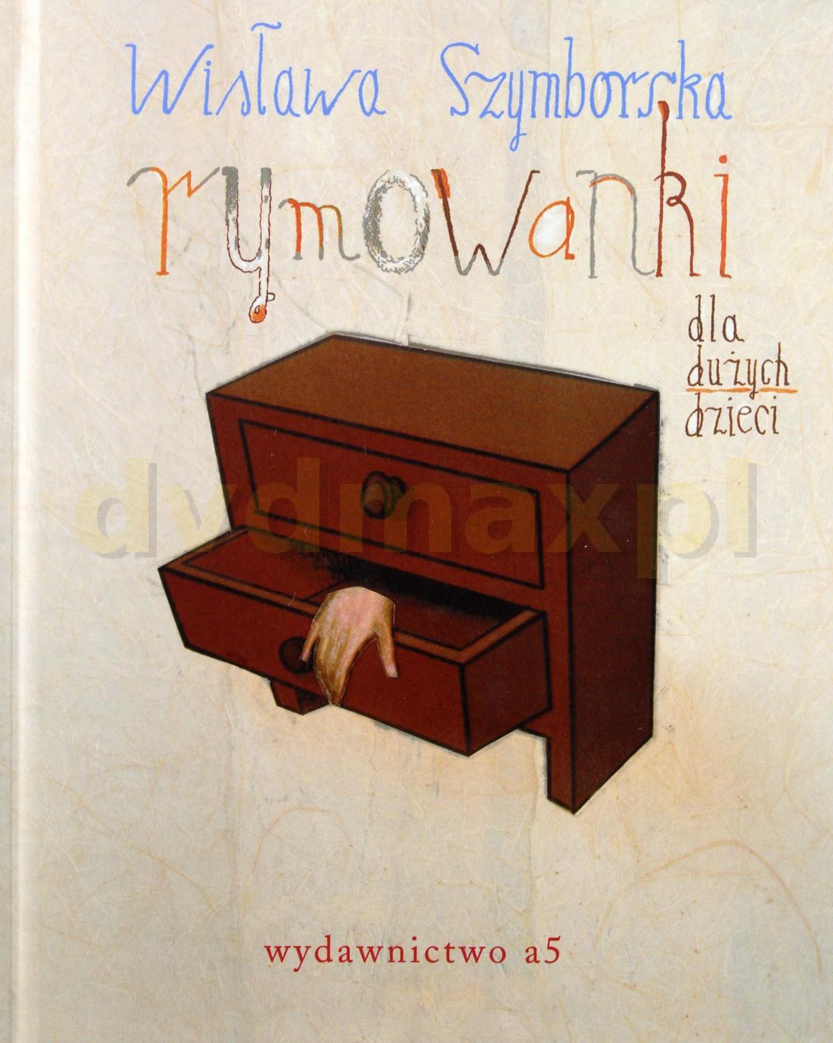 Rymowanki Dla Dużych Dzieci (wyd.2012) (twarda) - Wisława Szymborska [KSIĄŻKA] - Wisława Szymborska