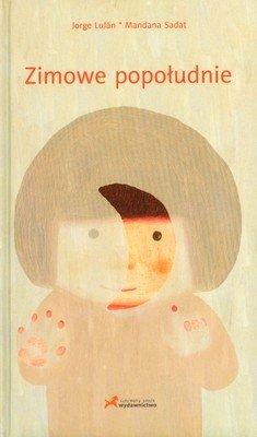 Zimowe popołudnie - Lujan Jorge [KSIĄŻKA] - Jorge Lujan, Mandana Sadat