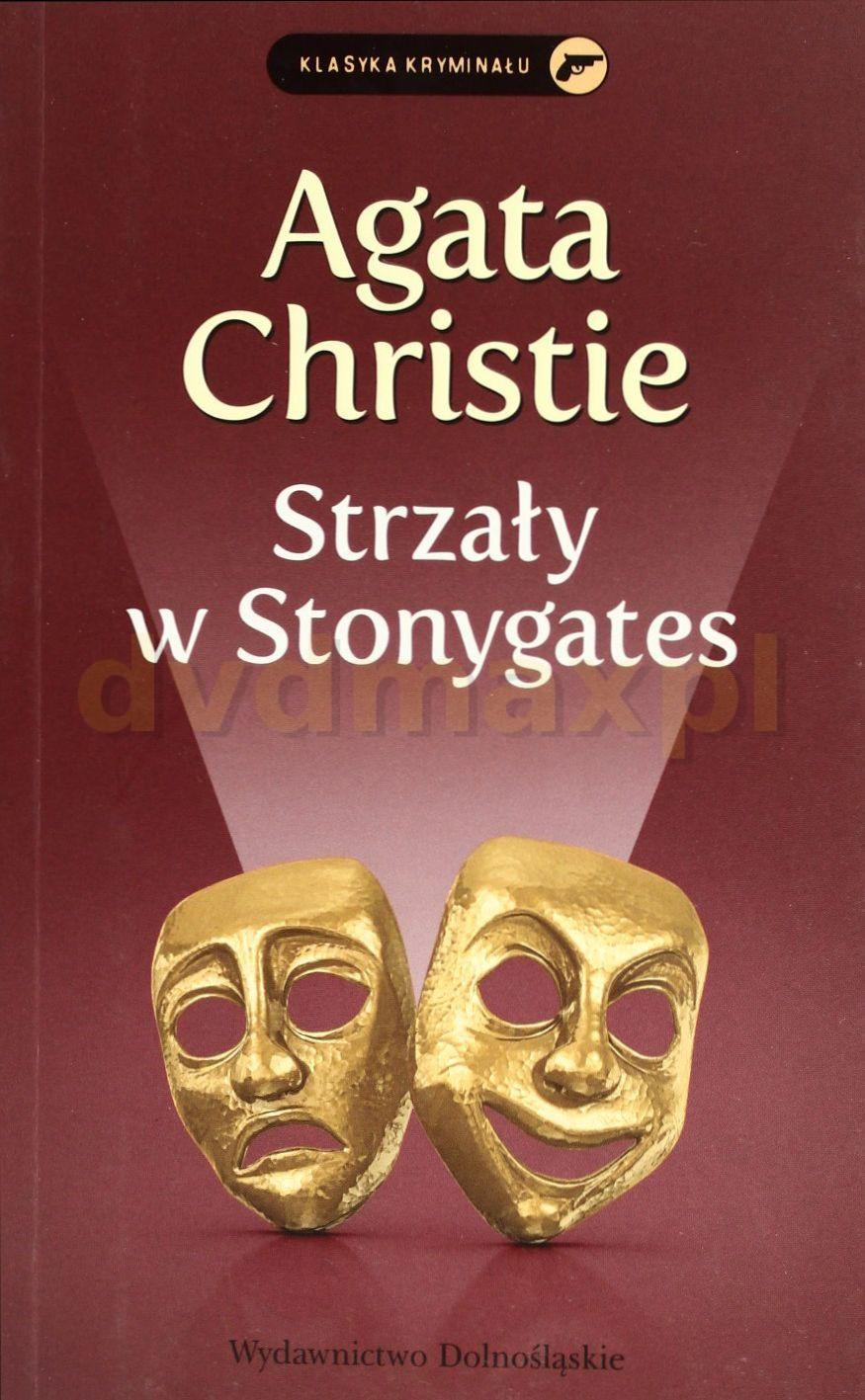 Kolekcja Agathy Christie: Strzały W Stonygates - Agata Christie [KSIĄŻKA] - Agata Christie