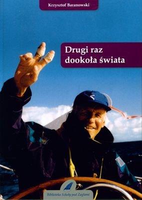 Drugi Raz Dookoła Świata (twarda) - Krzysztof Baranowski [KSIĄŻKA] - Krzysztof Baranowski