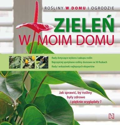 Zieleń W Moim Domu Rośliny W Domu I Ogrodzie - Mauro Fozai [KSIĄŻKA] - Mauro Fozai