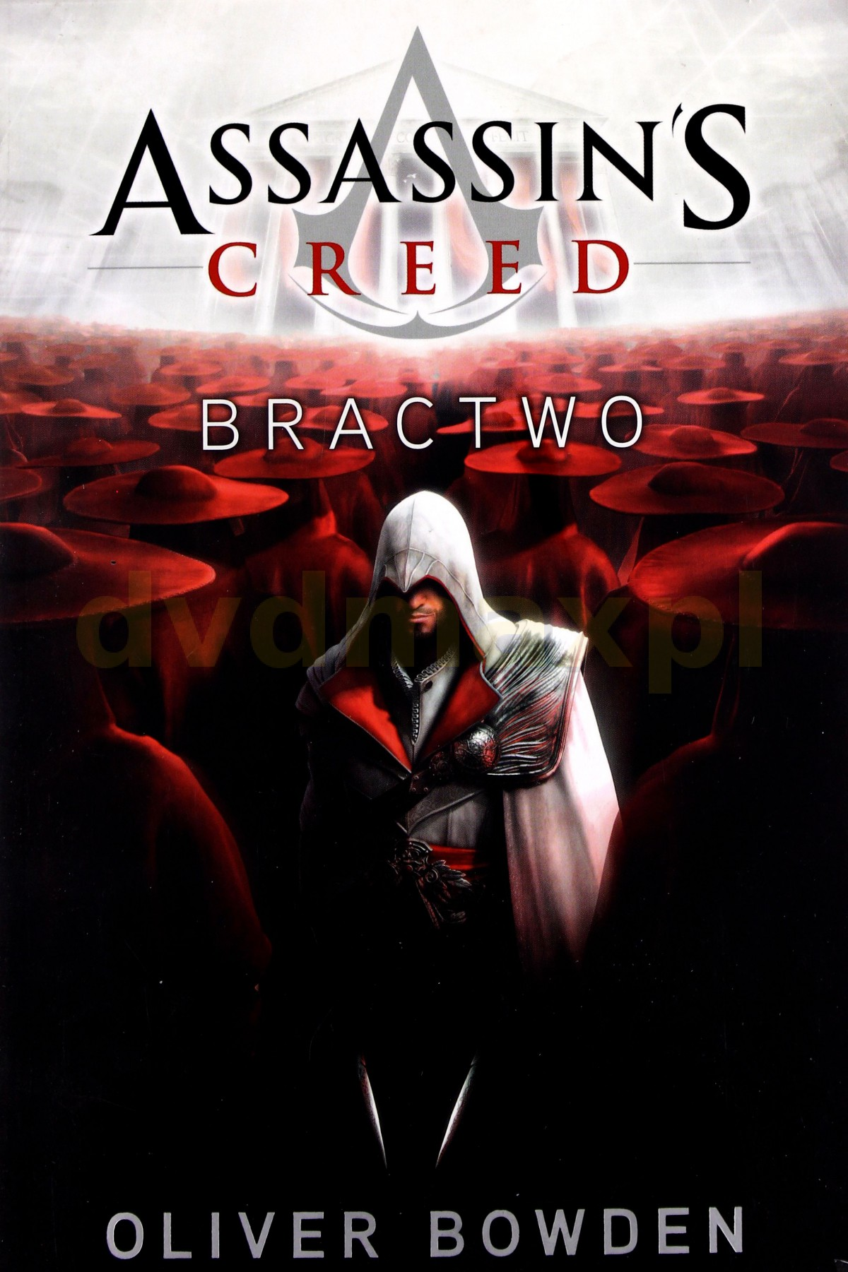 Assassin's Creed Tom 2: Bractwo - Oliver Bowden [KSIĄŻKA] - Oliver Bowden
