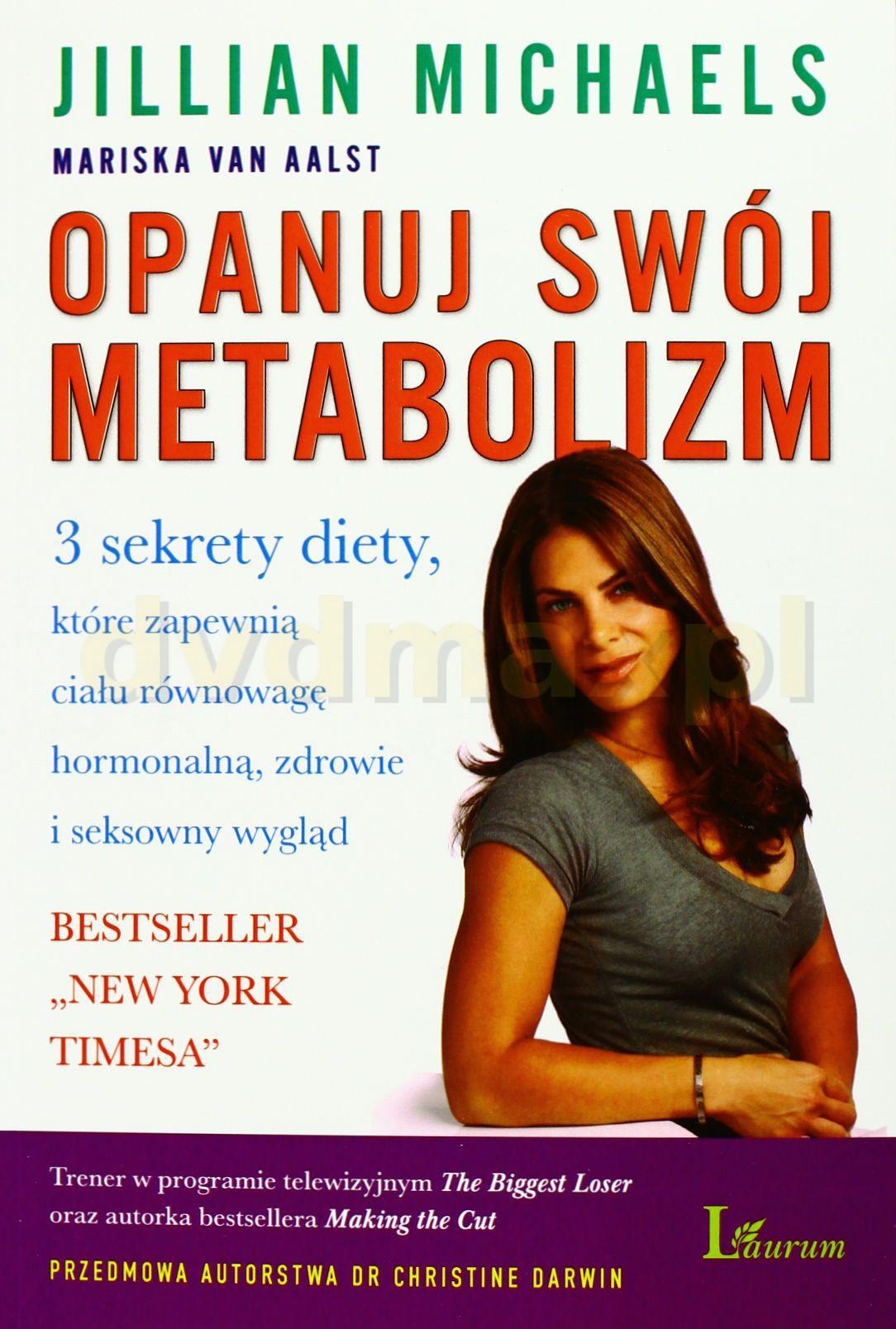 Opanuj Swój Metabolizm - Jillian Michaels, Mariska Van Aalst [KSIĄŻKA] - Michaels Jillian, Mariska Van Aalst