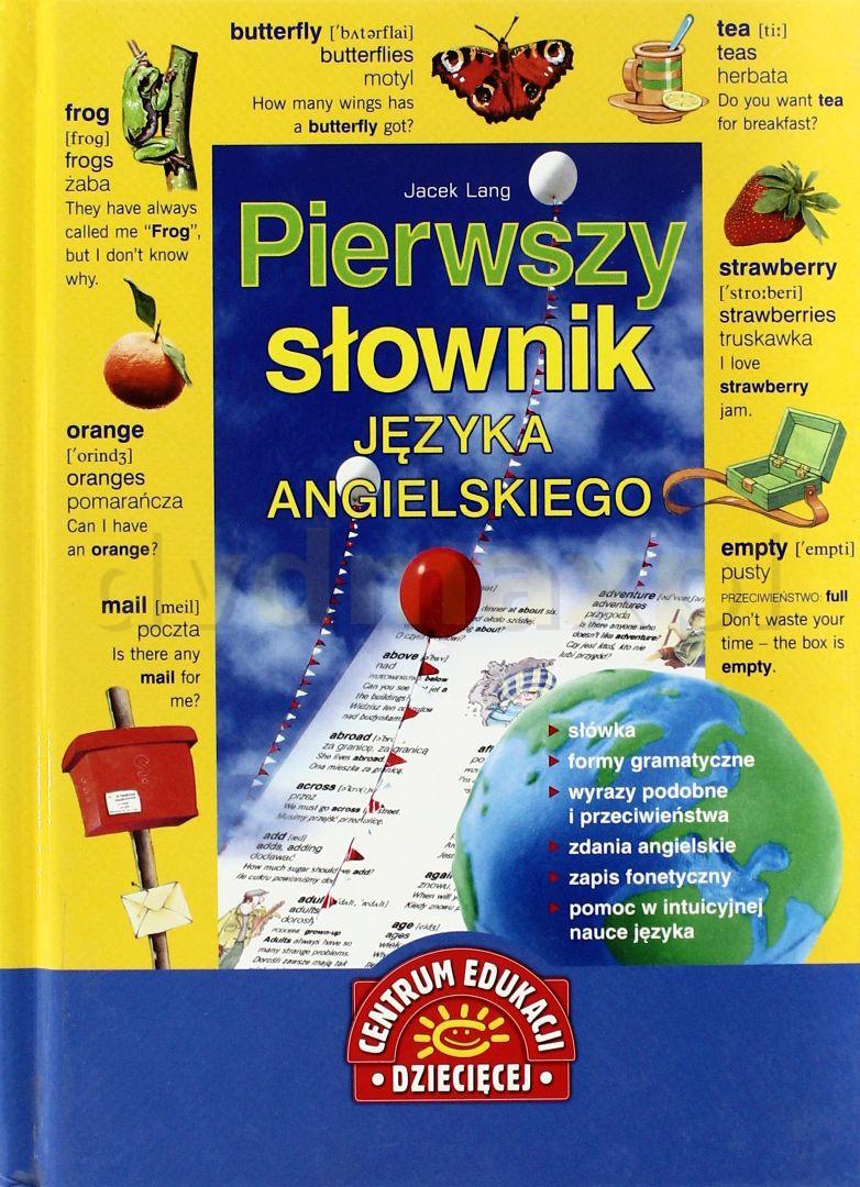 Pierwszy Słownik Języka Angielskiego (twarda) - Jacek Lang [KSIĄŻKA] - Jacek Lang