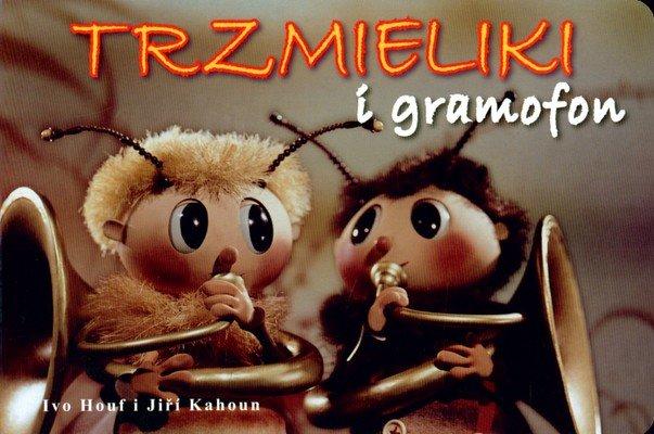 Trzmieliki I Gramofon (twarda) - Ivo Houf, Jiri Kahoun [KSIĄŻKA] - Ivo Houf, Jiri Kahoun