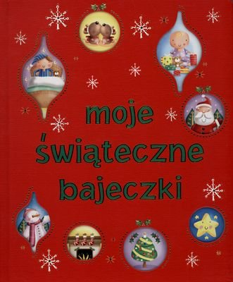 Moje Świąteczne Bajeczki (twarda) - Urszula Kozłowska [KSIĄŻKA] - Urszula Kozłowska