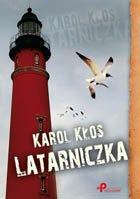 Latarniczka - Karol Kłos [KSIĄŻKA] - Karol Kłos