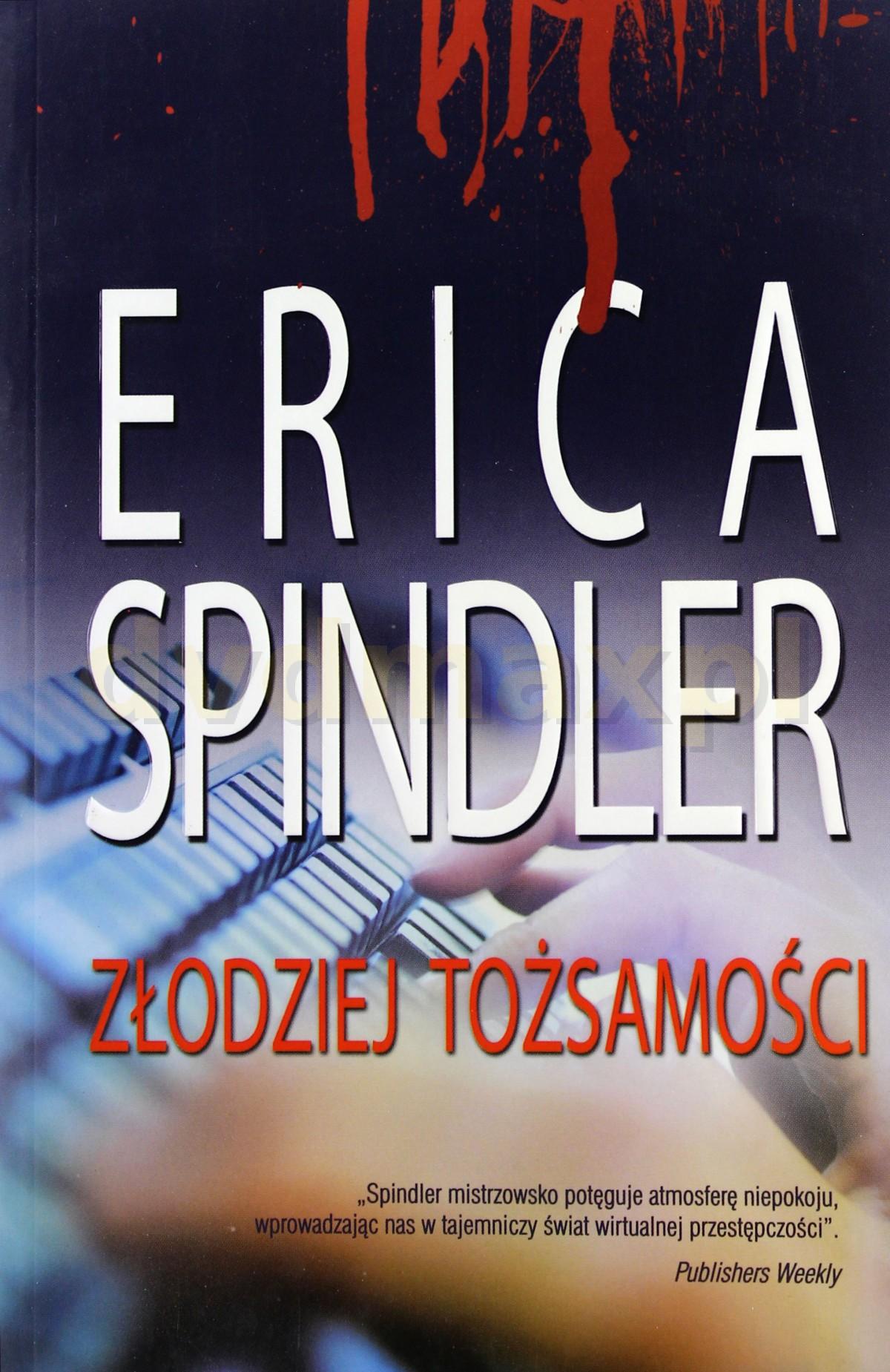 Złodziej Tożsamości - Erica Spindler [KSIĄŻKA] - Erica Spindler