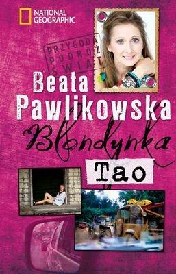 Blondynka Tao Wyd.2012 - Beata Pawlikowska [KSIĄŻKA] - Beata Pawlikowska
