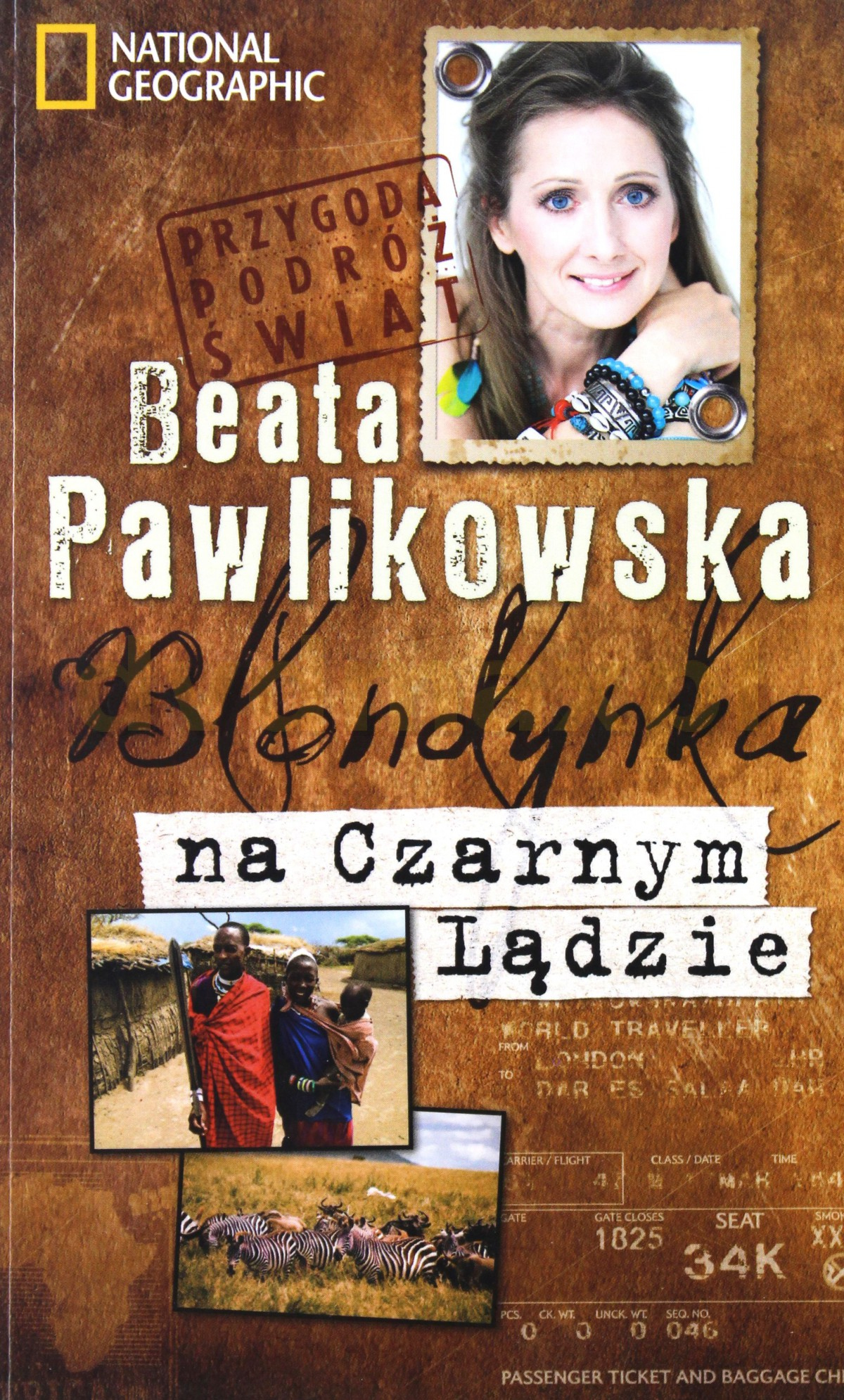 Blondynka Na Czarnym Lądzie Przygoda Podróż Świat - Beata Pawlikowska [KSIĄŻKA] - Beata Pawlikowska