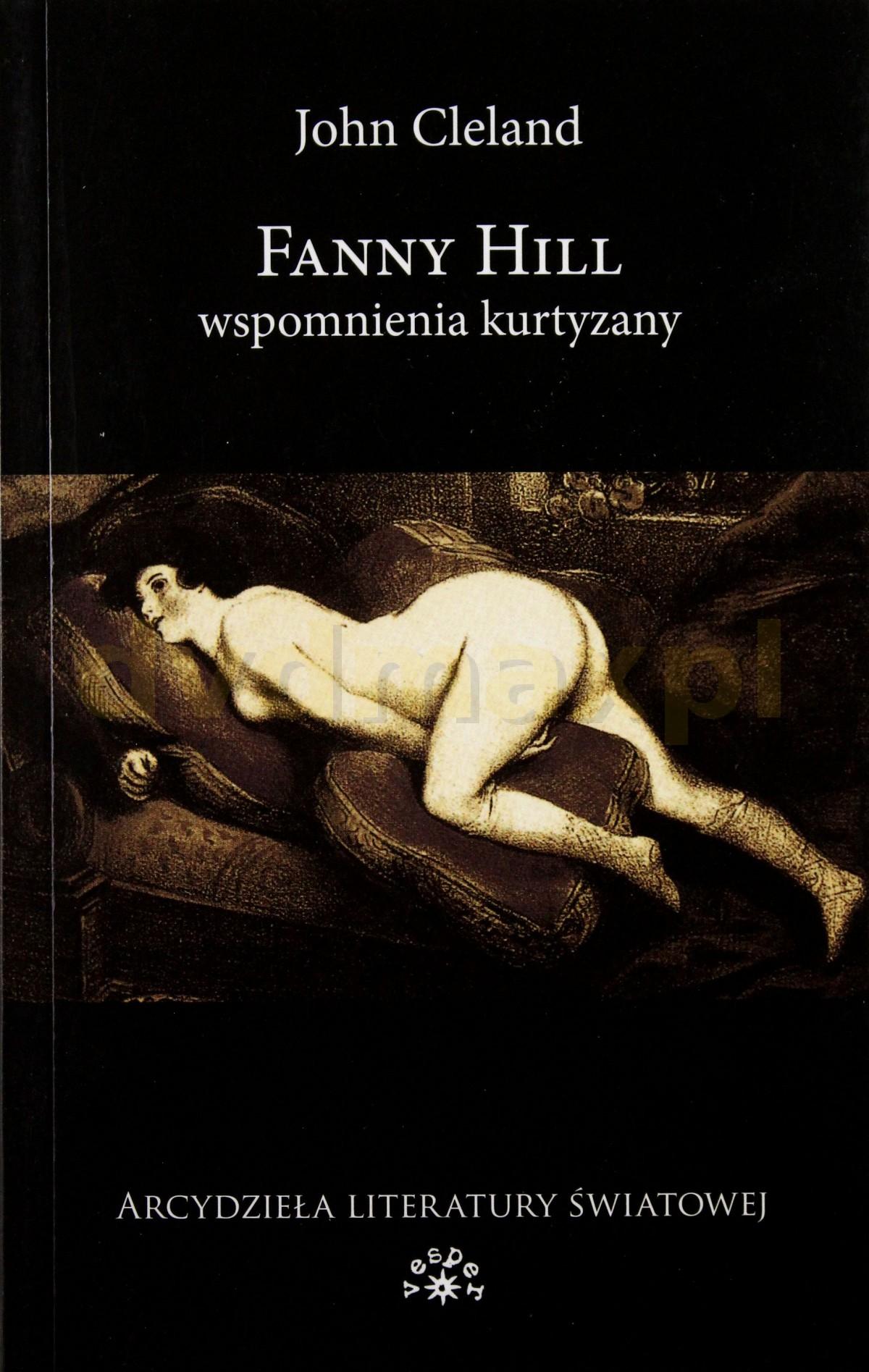 Fanny Hill. Wspomnienia kurtyzany - John Cleland [KSIĄŻKA] - John Cleland