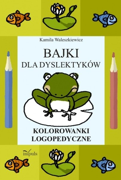 Bajki dla dyslektyków [KSIĄŻKA] - Kamila Waleszkiewicz