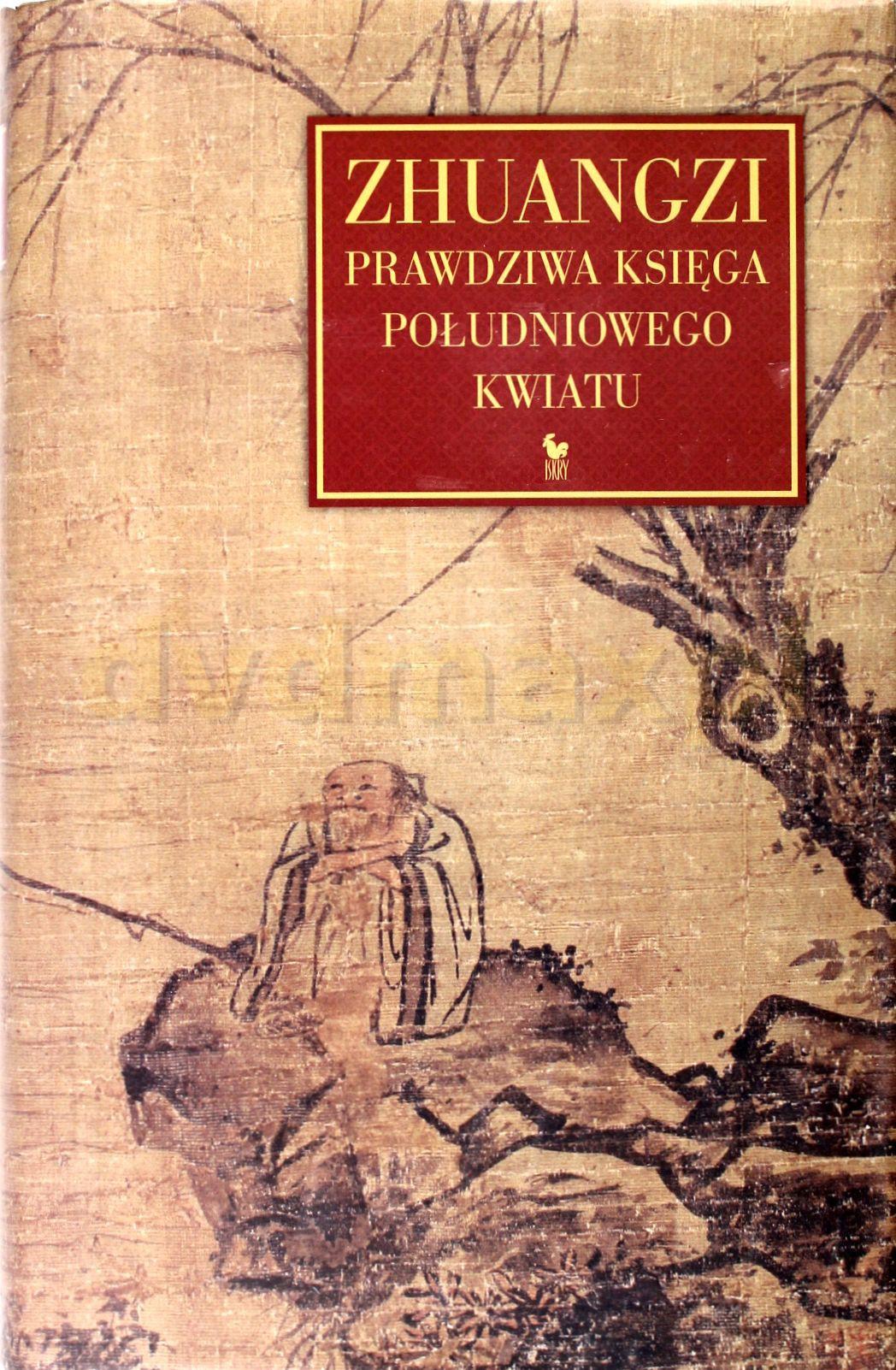 Zhuangzi. Prawdziwa Księga Południowego Kwiatu - Zhuangzi [KSIĄŻKA] - Zhuangzi