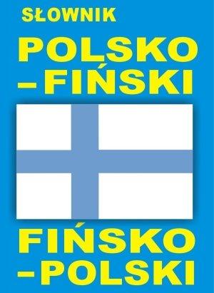 Słownik Polsko-Fiński / Fińsko-Polski [KSIĄŻKA] - praca zbiorowa