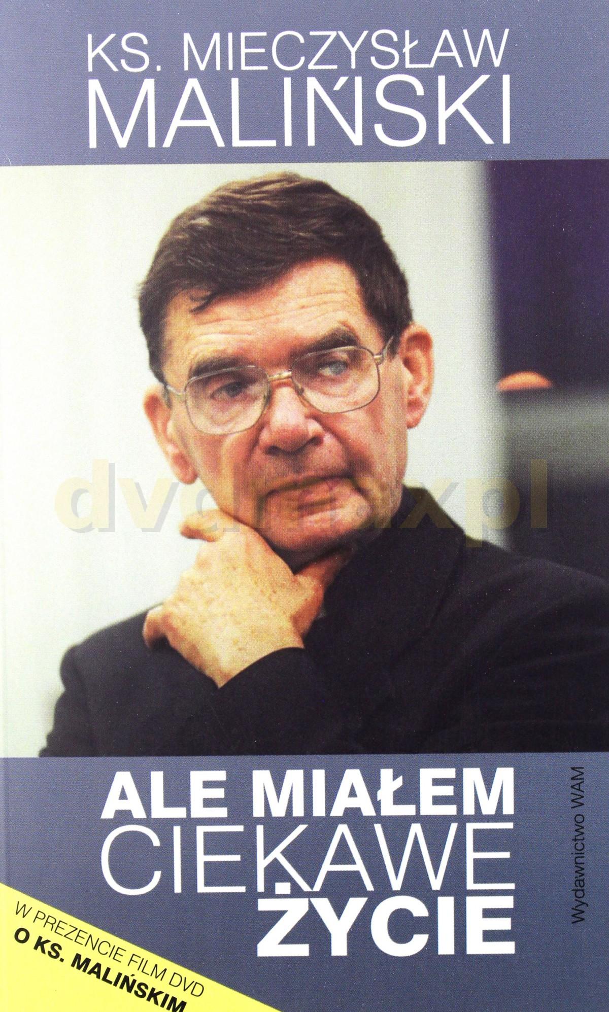Ale Miałem Ciekawe Życie - ks. Mieczysław Maliński [KSIĄŻKA]+[DVD] - Ks. Mieczysław Maliński