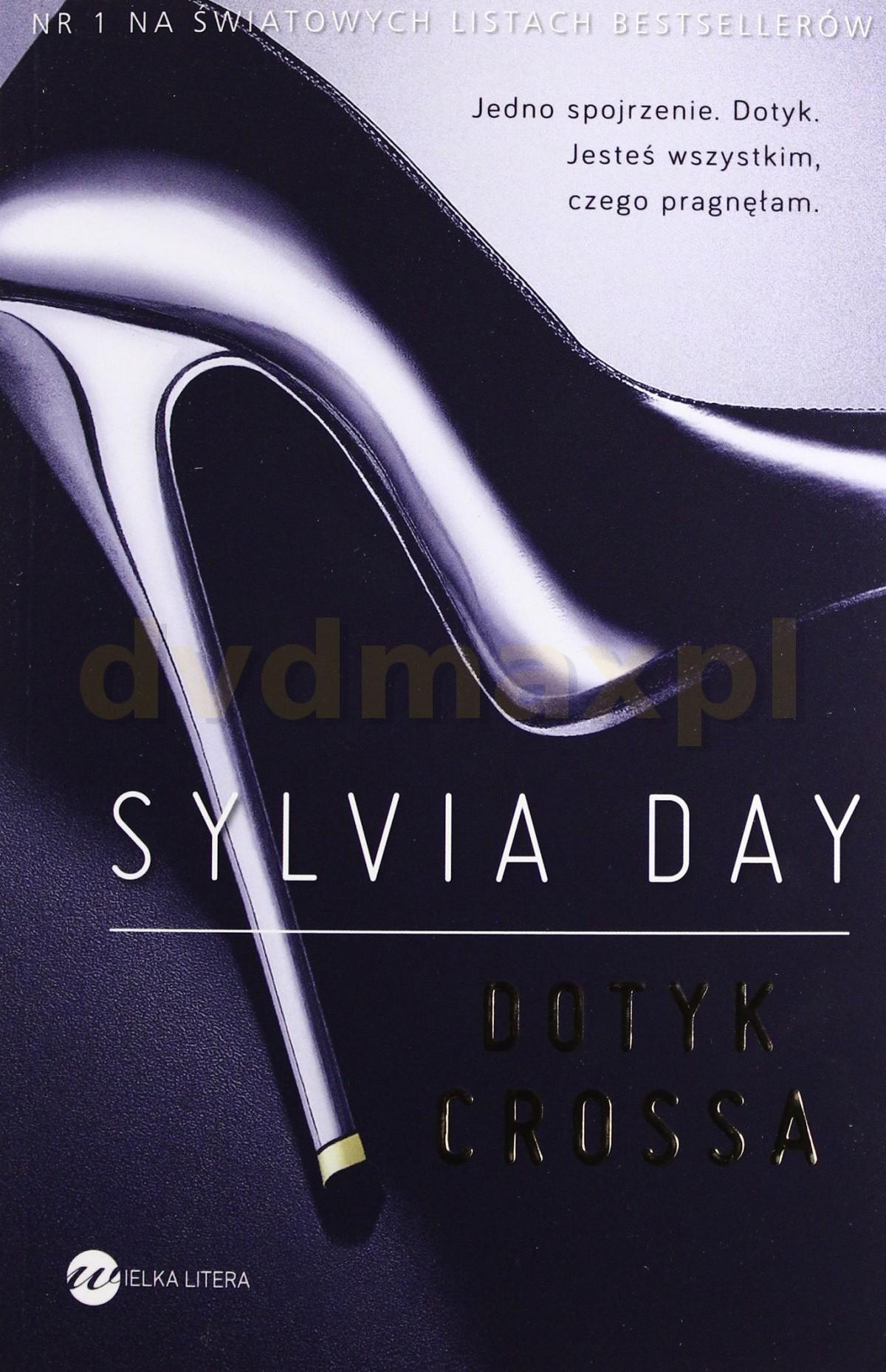 Dotyk Crossa - Sylvia Day [KSIĄŻKA] - Day Sylvia