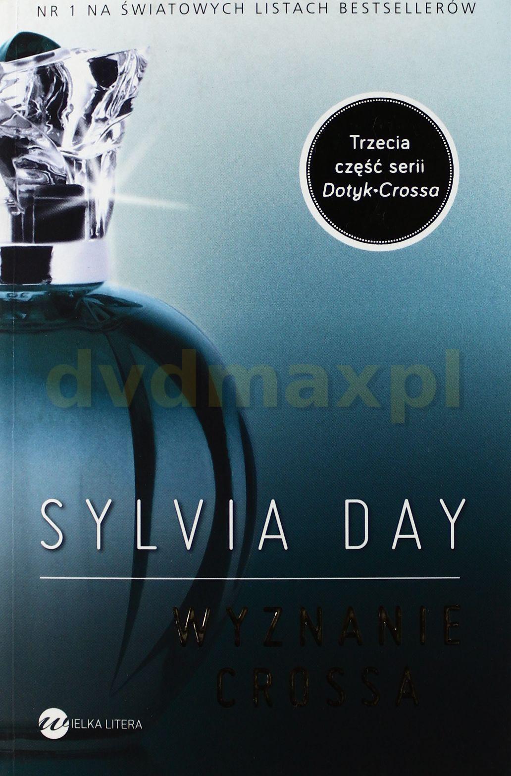 Wyznanie Crossa - Sylwia Day [KSIĄŻKA] - Sylvia Day