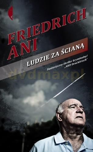 Ludzie Za Ścianą - Friedrich Ani [KSIĄŻKA] - Friedrich Ani