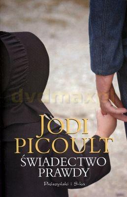 Świadectwo Prawdy Wyd.2011 - Jodi Picoult [KSIĄŻKA] - Jodi Picoult