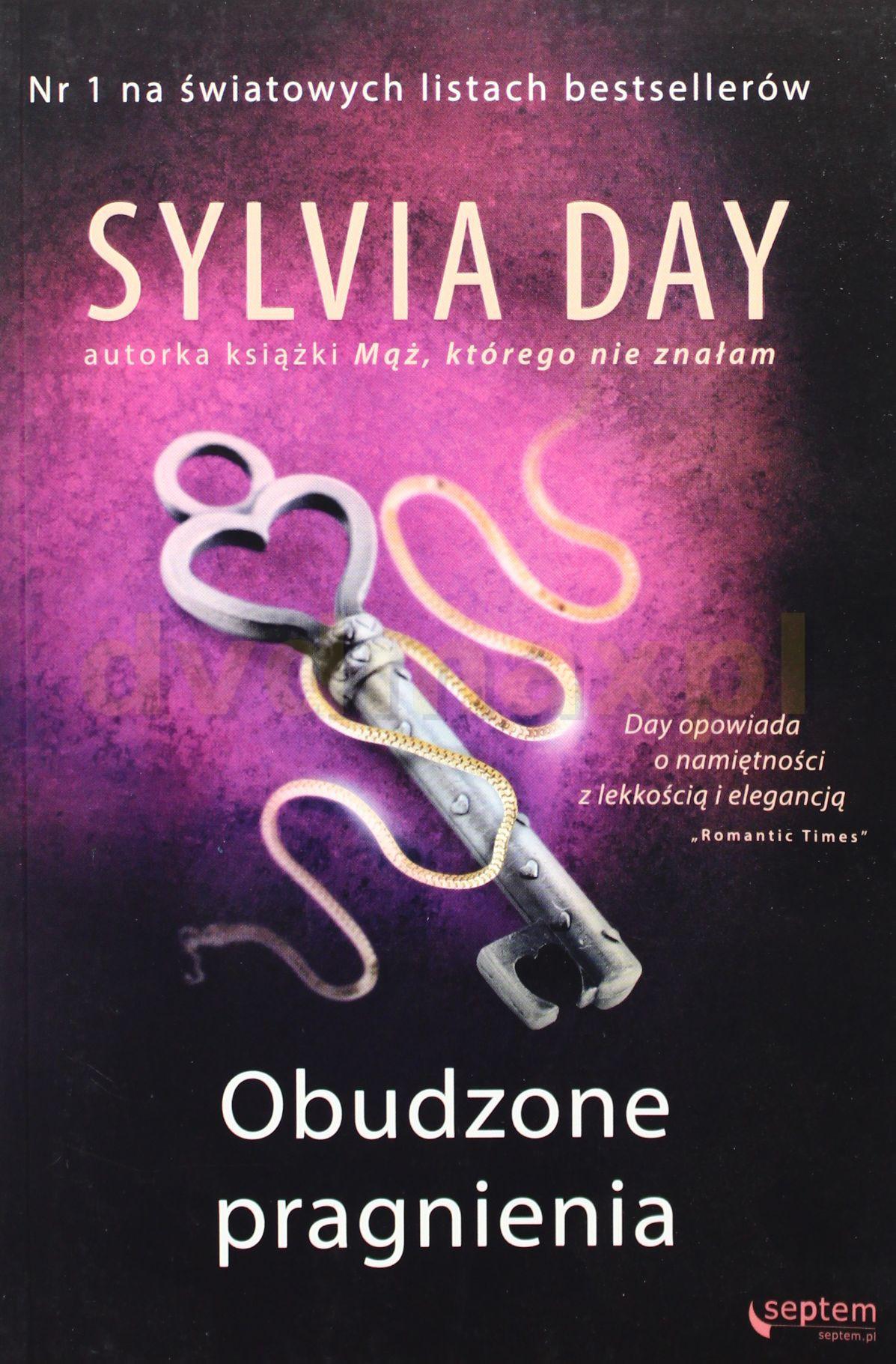 Obudzone Pragnienia - Sylvia Day [KSIĄŻKA] - Sylvia Day