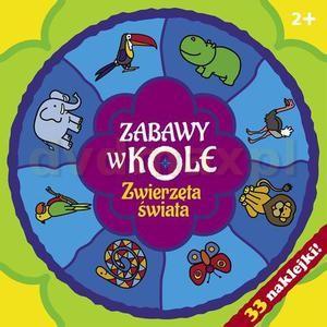 Zabawy w kole. Zwierzęta świata - Bardos Krystyna [KSIĄŻKA] - Bárdos Krystyna