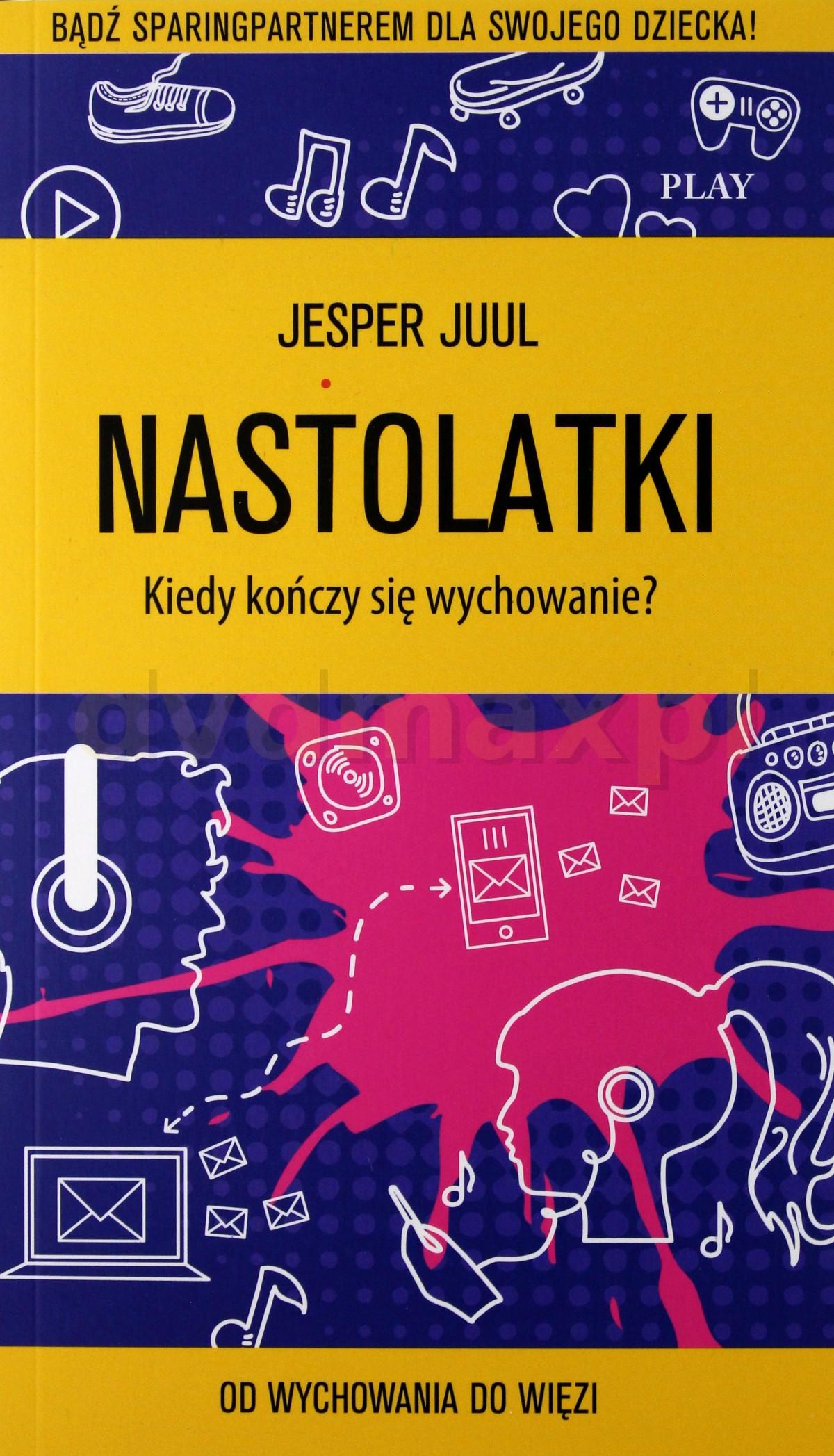 Nastolatki - Jesper Juul [KSIĄŻKA] - Jesper Juul