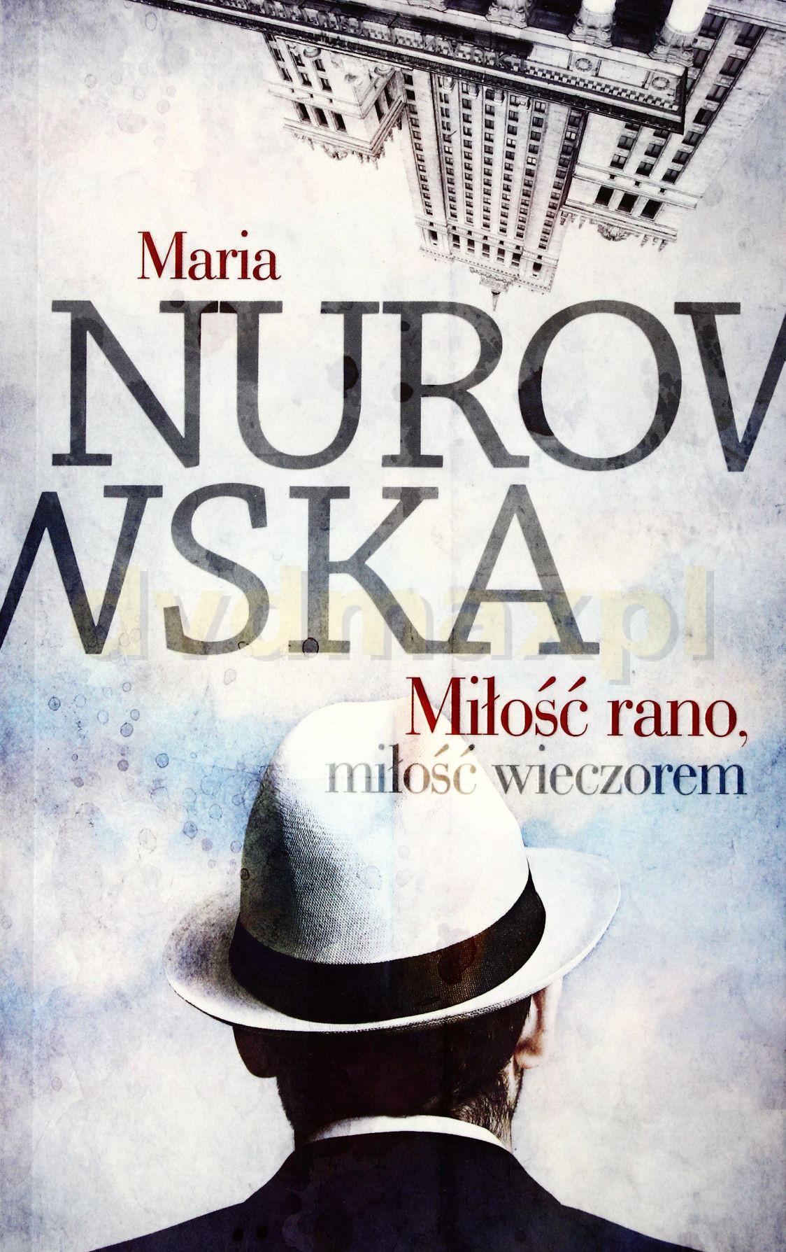 Miłość rano, miłość wieczorem - Nurowska Maria [KSIĄŻKA] - Nurowska Maria