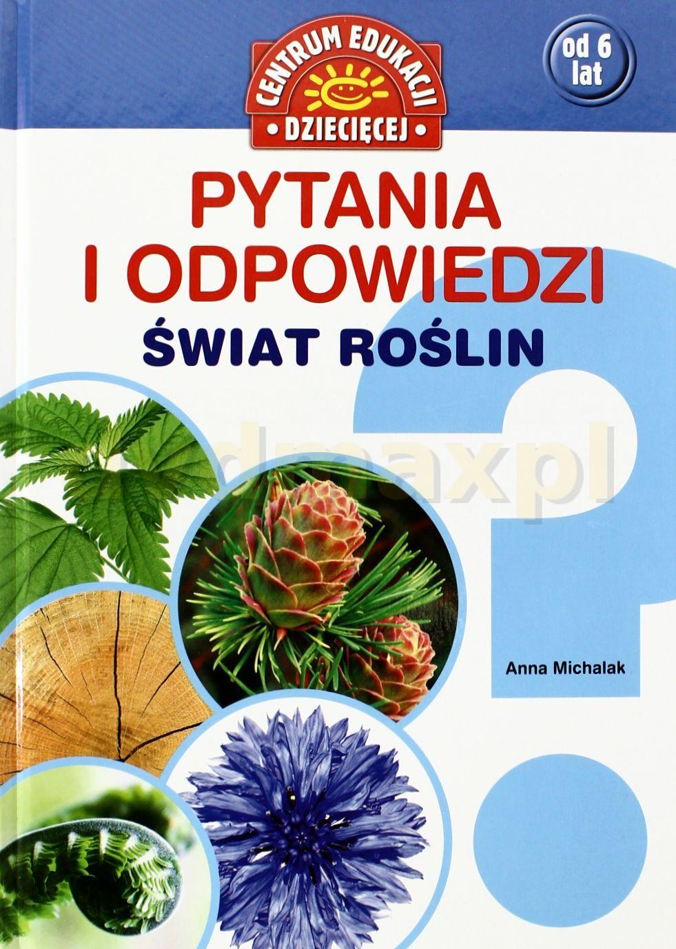 Pytania i odpowiedzi. Świat roślin - Michalak Anna [KSIĄŻKA] - Michalak Anna