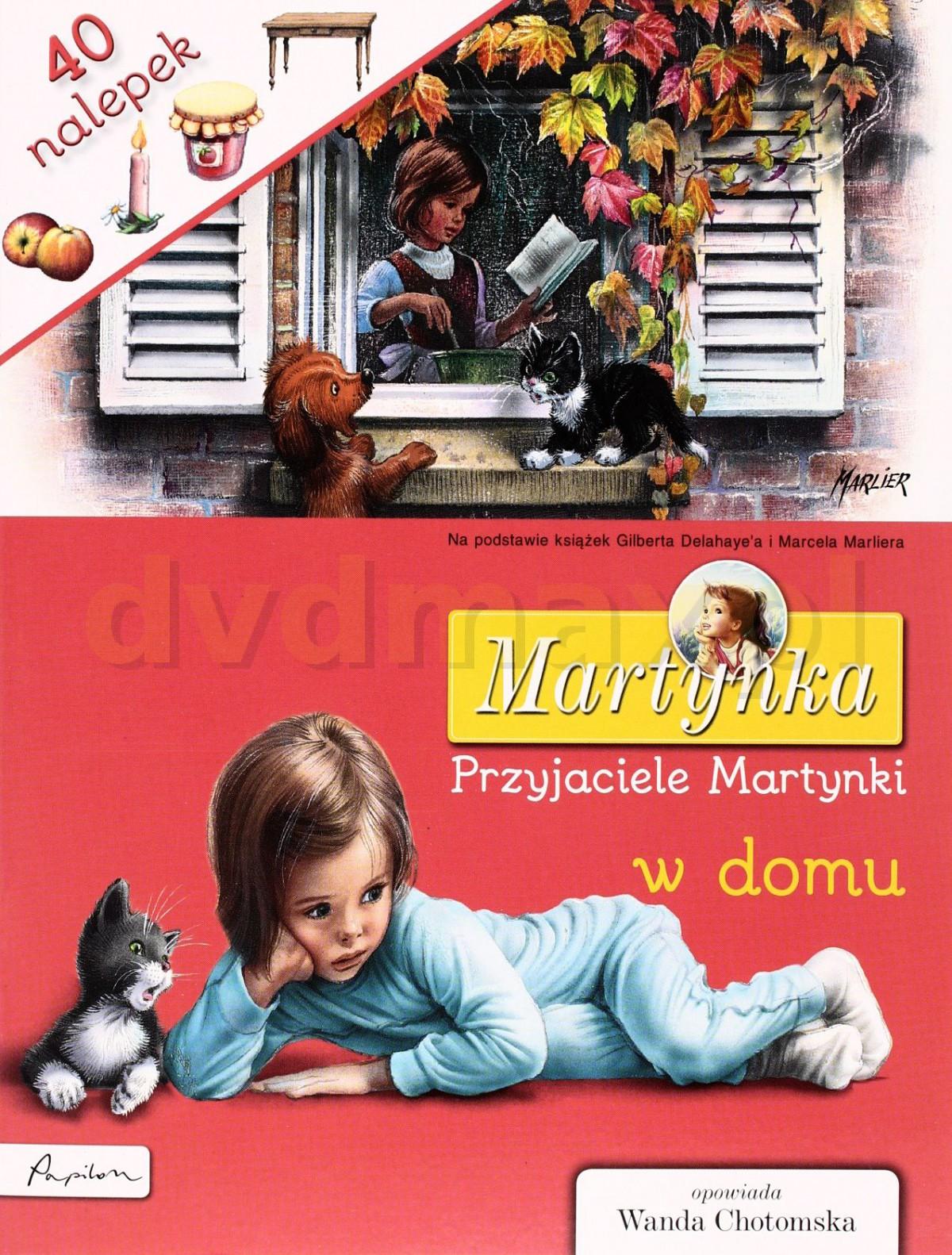Martynka. Przyjaciele Martynki w domu. Książka z nalepkami - Gilbert Delahaye [KSIĄŻKA] - Gilbert Delahaye, praca zbiorowa