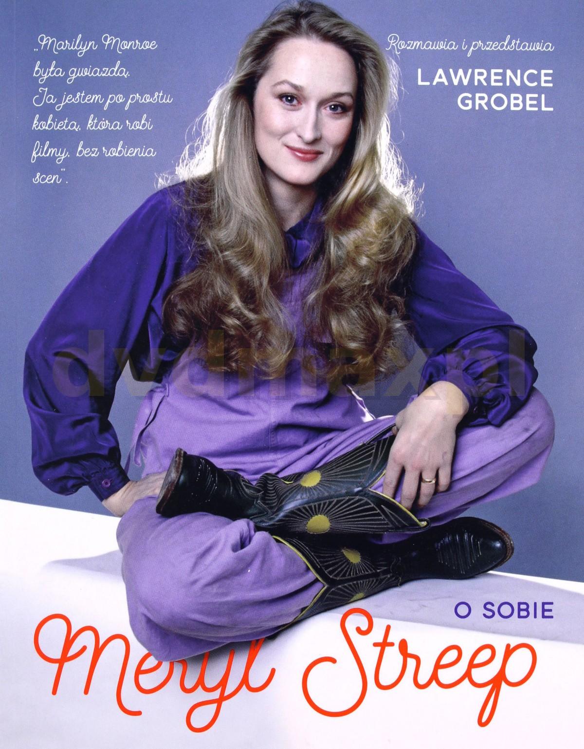 Meryl Streep o sobie - Lawrence Grobel [KSIĄŻKA] - Lawrence Grobel