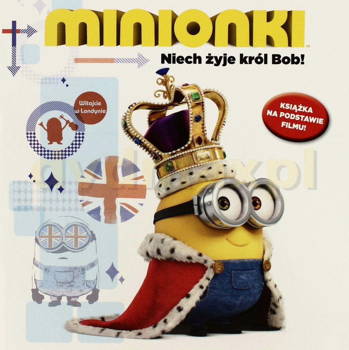 Niech żyje król Bob. Minionki [KSIĄŻKA] - Opracowanie zbiorowe