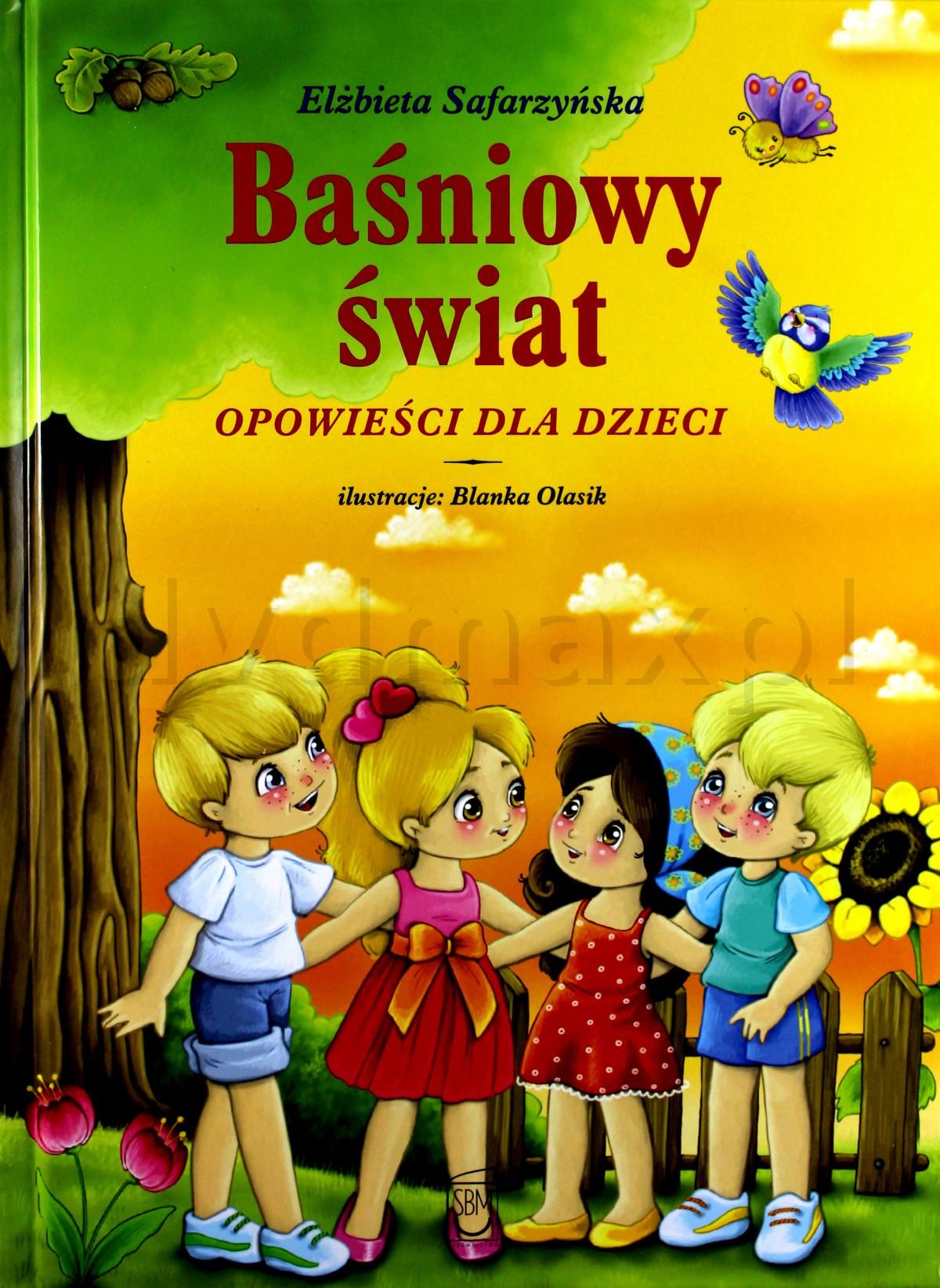 Baśniowy świat. Opowieści dla dzieci - Elżbieta Safarzyńska (twarda) [KSIĄŻKA] - Elżbieta Safarzyńska