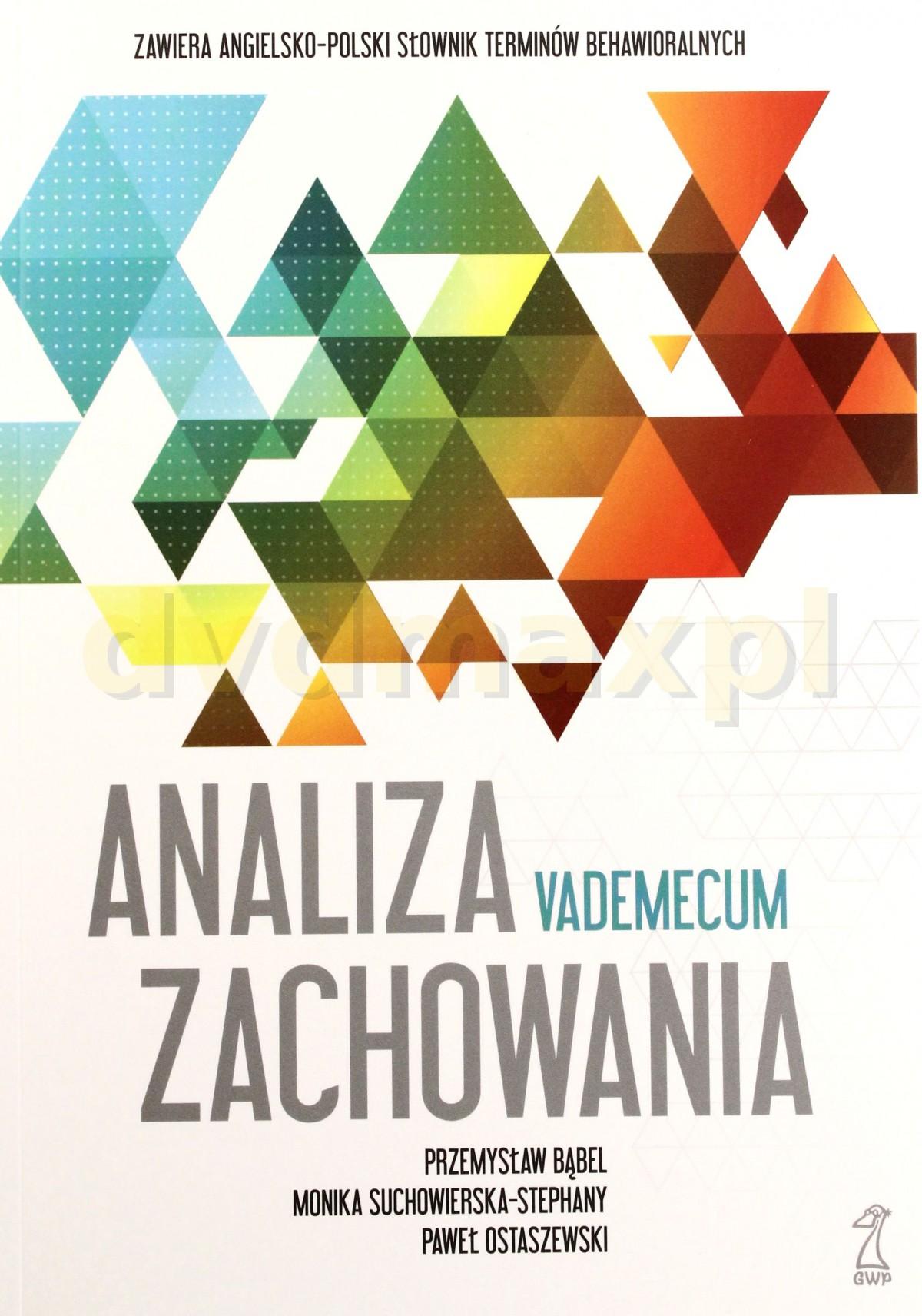 Analiza zachowania. Vademecum - P. Bąbel, P. Ostaszewski, M. Suchowierska [KSIĄŻKA] - P. Bąbel, P. Ostaszewski, M. Suchowierska