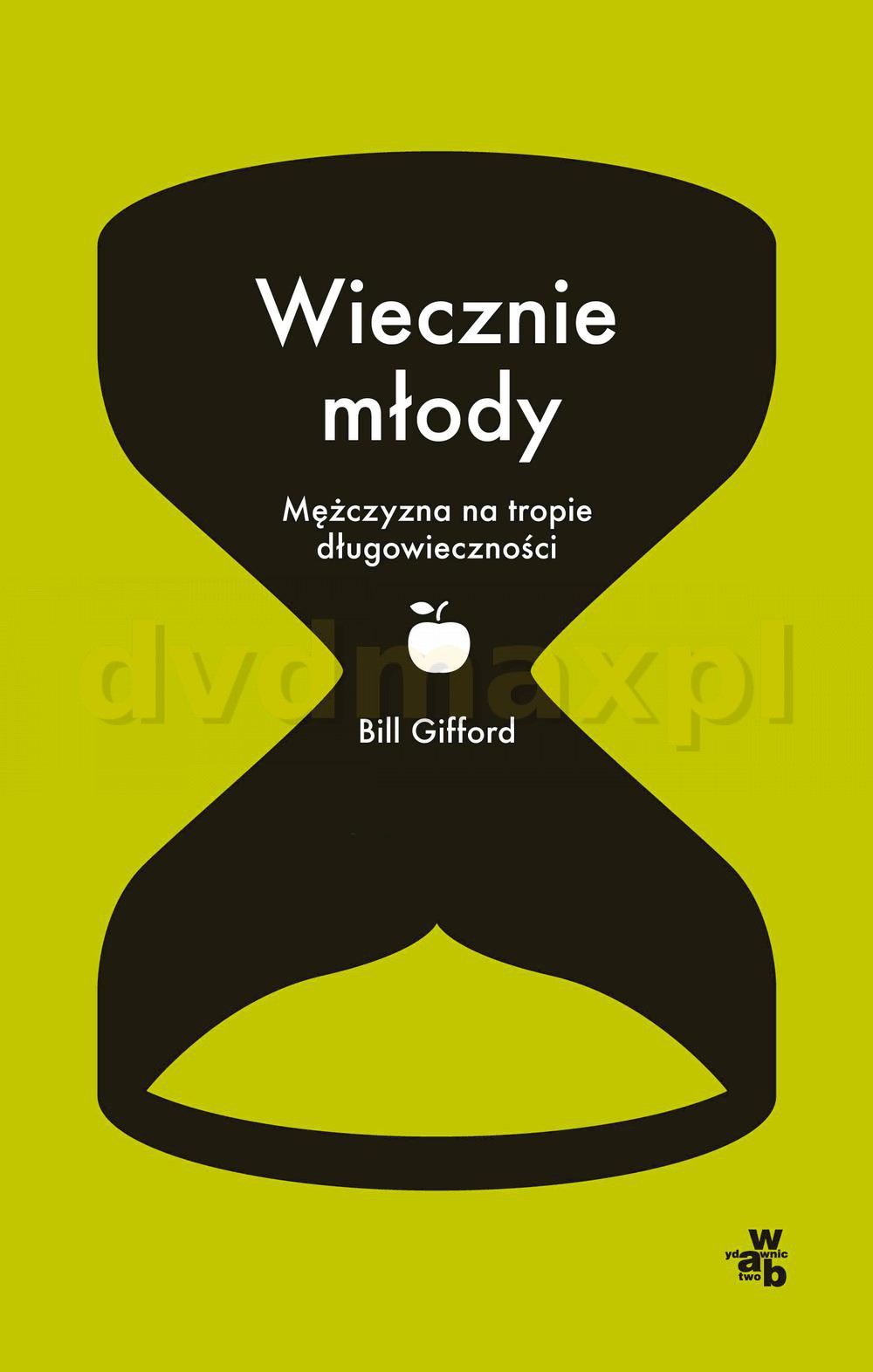 Wiecznie młody - Bill Gifford [KSIĄŻKA] - Bill Gifford