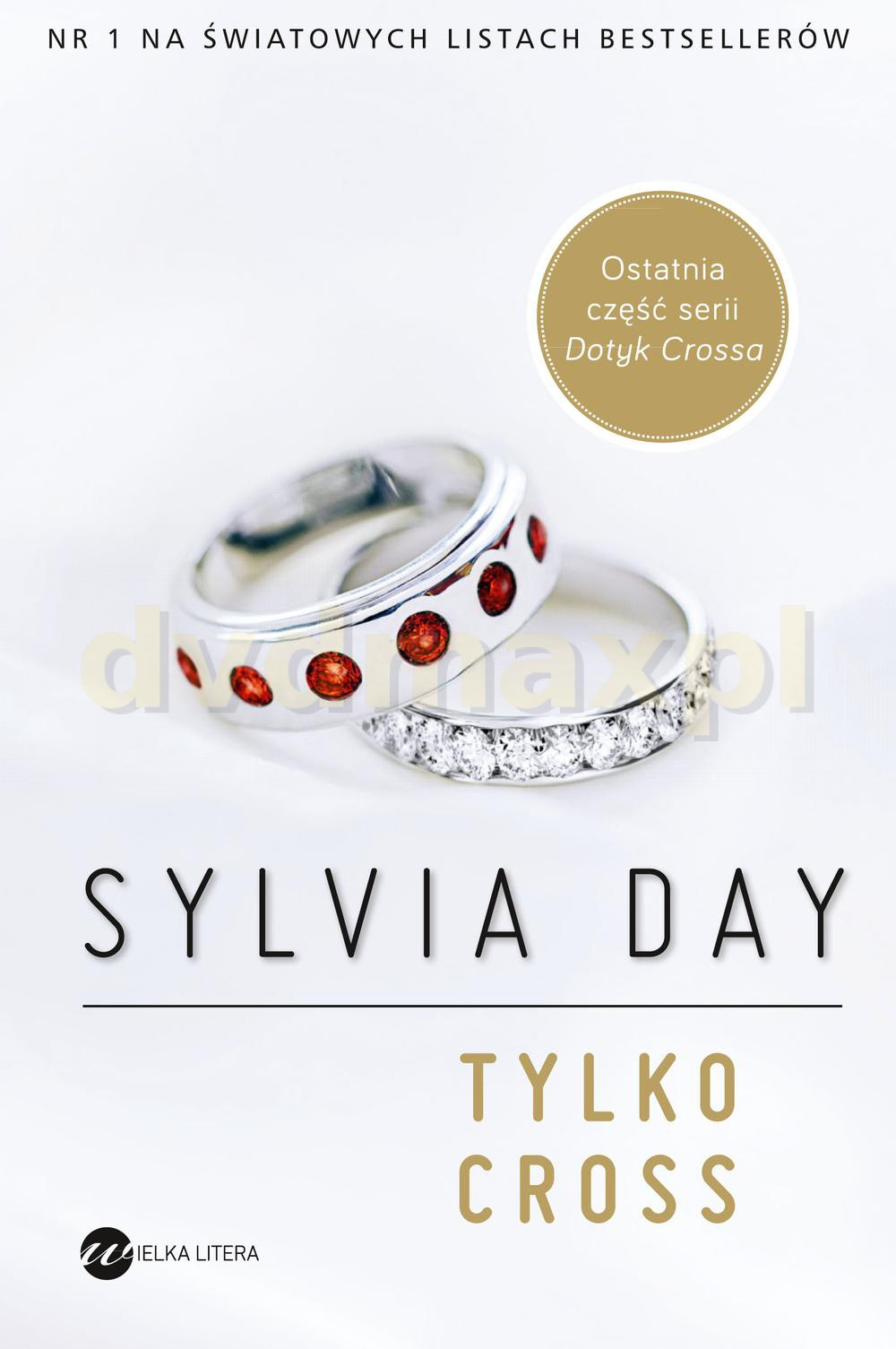 Dotyk Crossa (Tom 5) - Tylko Cross - Sylvia Day [KSIĄŻKA] - Sylvia Day