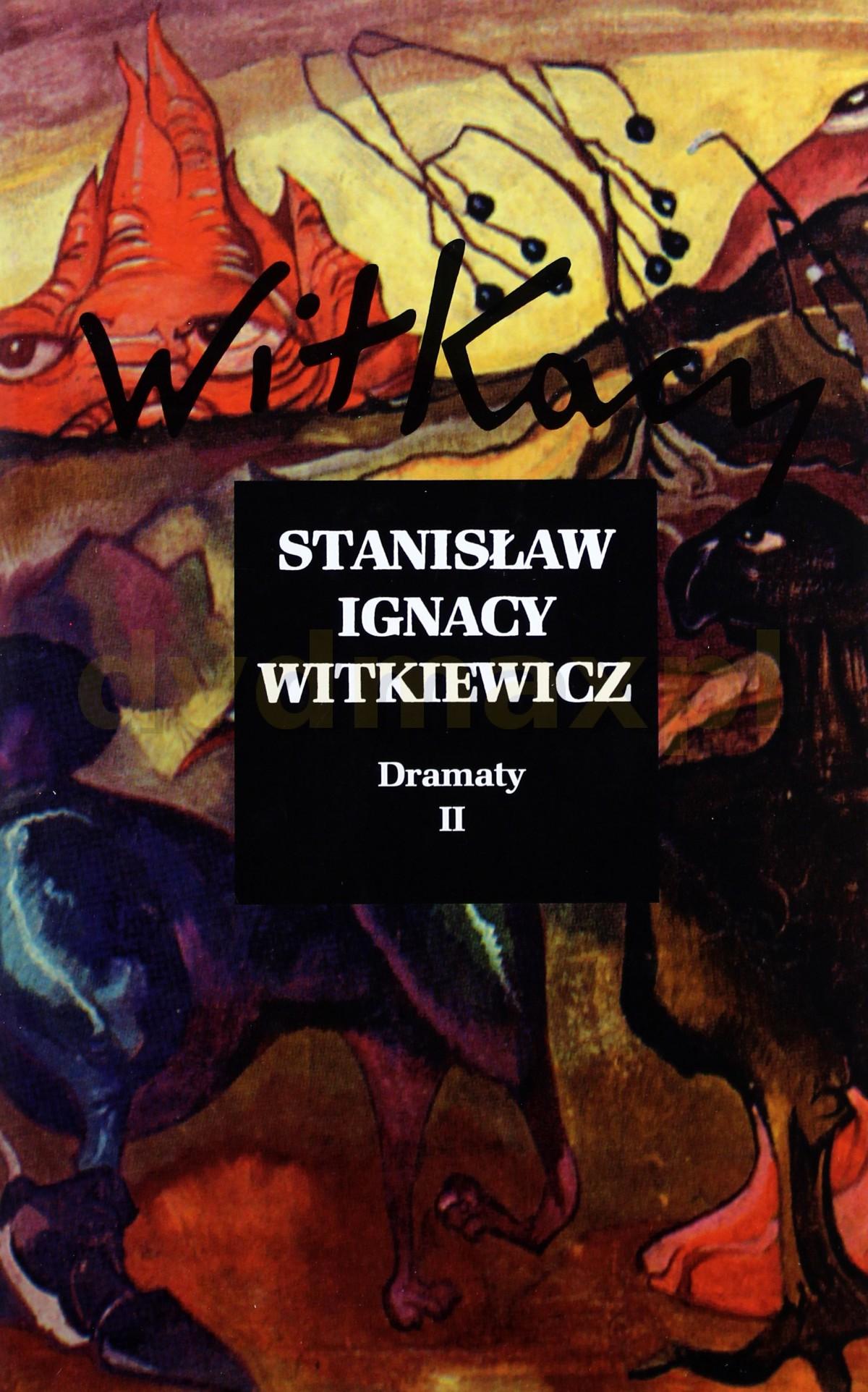 Dramaty (Tom 2) Witkiewicz - Stanisław Ignacy Witkiewicz (twarda) [KSIĄŻKA] - Stanisław Ignacy Witkiewicz