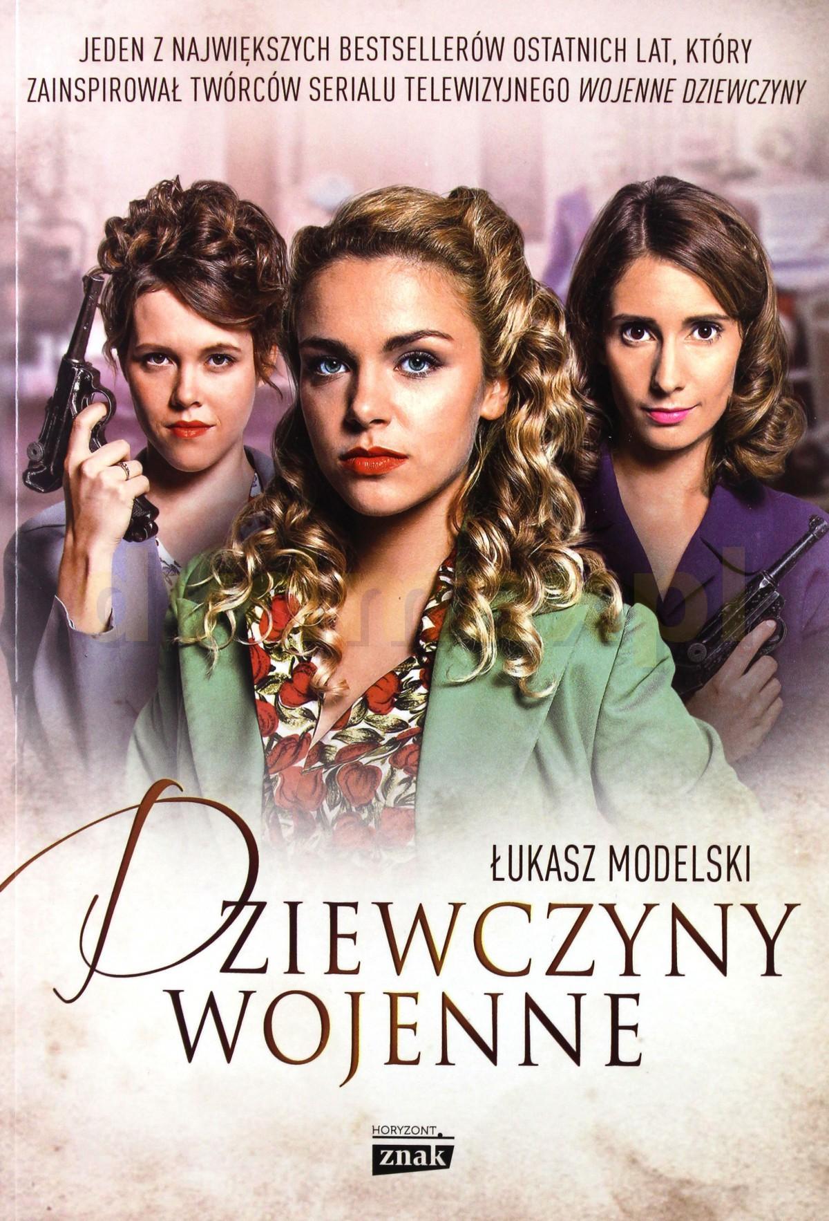 Dziewczyny wojenne - Łukasz Modelski [KSIĄŻKA] - Łukasz Modelski