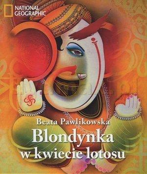 Blondynka w kwiecie lotosu - Beata Pawlikowska [KSIĄŻKA] - Beata Pawlikowska