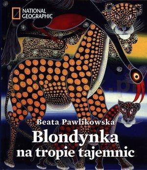 Blondynka na tropie tajemnic - Beata Pawlikowska [KSIĄŻKA] - Beata Pawlikowska