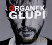 Organek: Głupi (digipack) [CD]